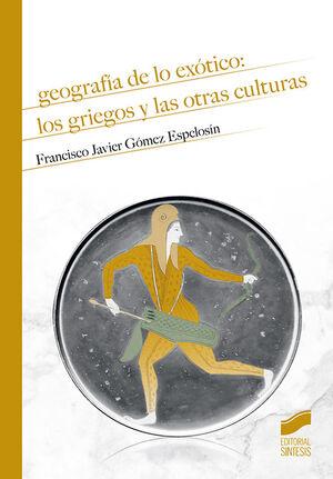 GEOGRAFÍA DE LO EXÓTICO: LOS GRIEGOS Y LAS OTRAS CULTURAS