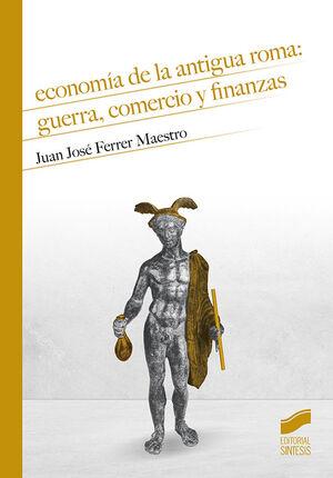 ECONOMÍA DE LA ANTIGUA ROMA: GUERRA, COMERCIO Y FINANZAS