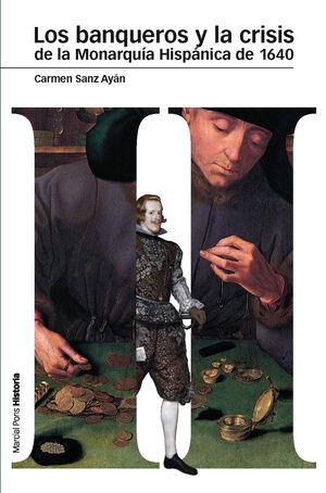 BANQUEROS Y LA CRISIS DE LA MONARQUÍA HISPÁNICA DE 1640, LOS