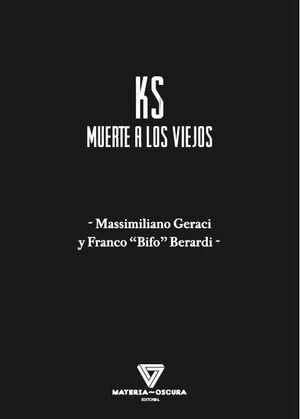 KS, MUERTE A LOS VIEJOS