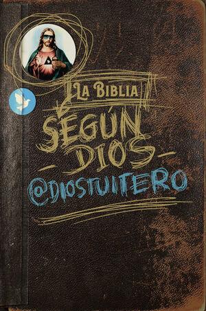 LA BIBLIA SEGÚN DIOS
