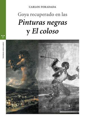 GOYA RECUPERADO EN LAS «PINTURAS NEGRAS» Y «EL COLOSO»