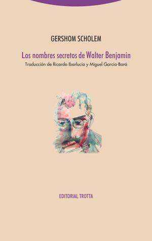 LOS NOMBRES SECRETOS DE WALTER BENJAMIN (NE)