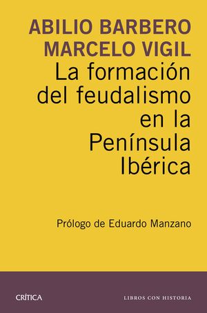 LA FORMACIÓN DEL FEUDALISMO EN LA PENÍNSULA IBÉRICA