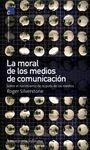 LA MORAL DE LOS MEDIOS DE COMUNICACIÓN