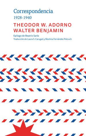 CORRESPONDENCIA 1928-1940 THEODOR W. ADORNO WALTER BENJAMIN
